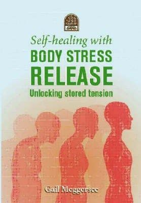 Self-healing with Body Stress Release  How do you feel right now? Are you aware of tension, stiffness or aching? What is your posture like? ...