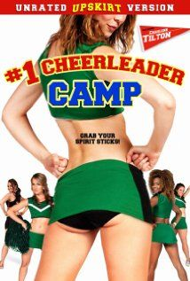 #1 Cheerleader Camp, March, 2013, Two oversexed college guys land jobs at a summer cheerleading camp, and attempt to help the underdogs take home the top prize at the upcoming cheer competition by recruiting a group of strippers with all the right moves. Exactly what it sounds like.