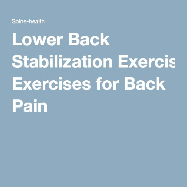Lower Back Stabilization Exercises for Back Pain