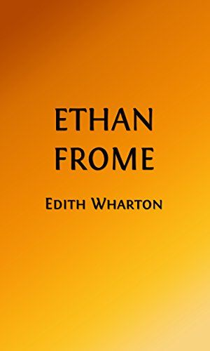 Ethan Frome (Illustrated Edition) (Classic Romance Book 17) by [Wharton, Edith]