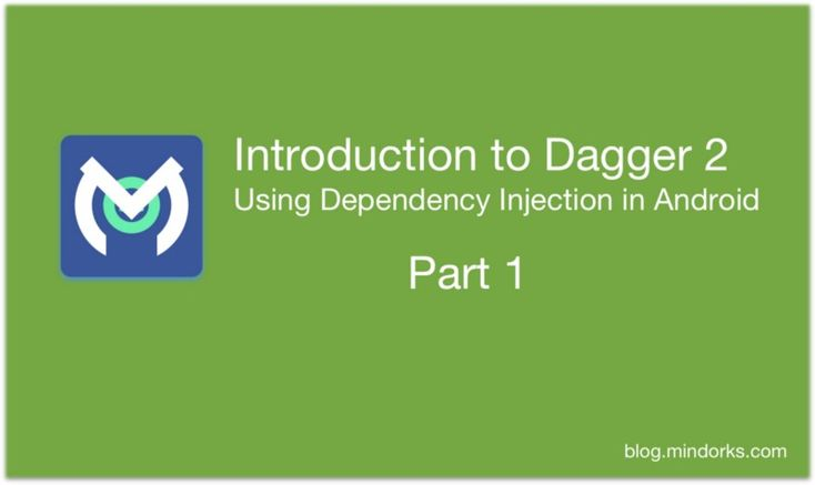 https://medium.com/mindorks/introduction-to-dagger-2-using-dependency-injection-in-android-part-1-223289c2a01b