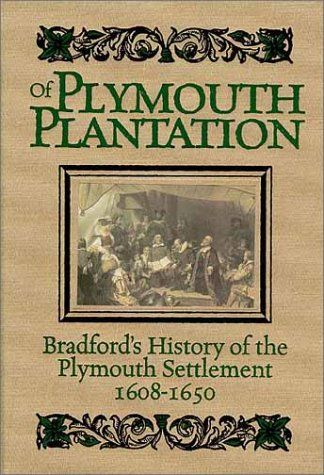 Of Plymouth Plantation: the first-hand history written by William Bradford, governor of the Plymouth settlement. Wow, America had some amazing, God-fearing ancestors. Every American should read this!