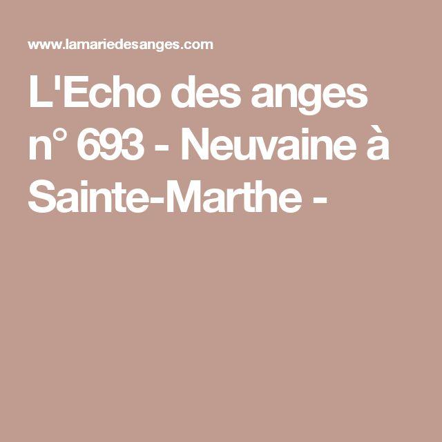 L'Echo des anges n° 693 - Neuvaine à Sainte-Marthe -