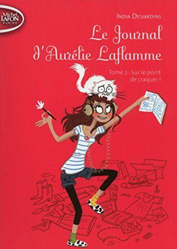 Le Journal d'Aurélie Laflamme T02 Sur le point de craquer ! de India Desjardins http://www.amazon.fr/dp/B00BIZSHQA/ref=cm_sw_r_pi_dp_x19-wb11V0HCD