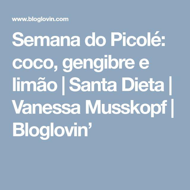 Semana do Picolé: coco, gengibre e limão | Santa Dieta | Vanessa Musskopf | Bloglovin'