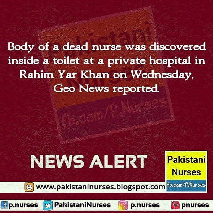 Body of a dead nurse was discovered inside a toilet at a private hospital in Rahim Yar Khan on Wednesday Geo News reported.