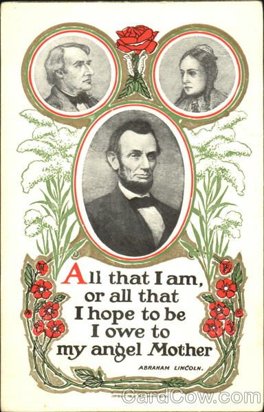 Abraham Lincoln's quote about his mother...so sweet on this vintage postcard