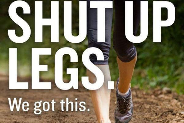 Daily motivation for when your legs feel like giving out. '...Legs. We got this.'