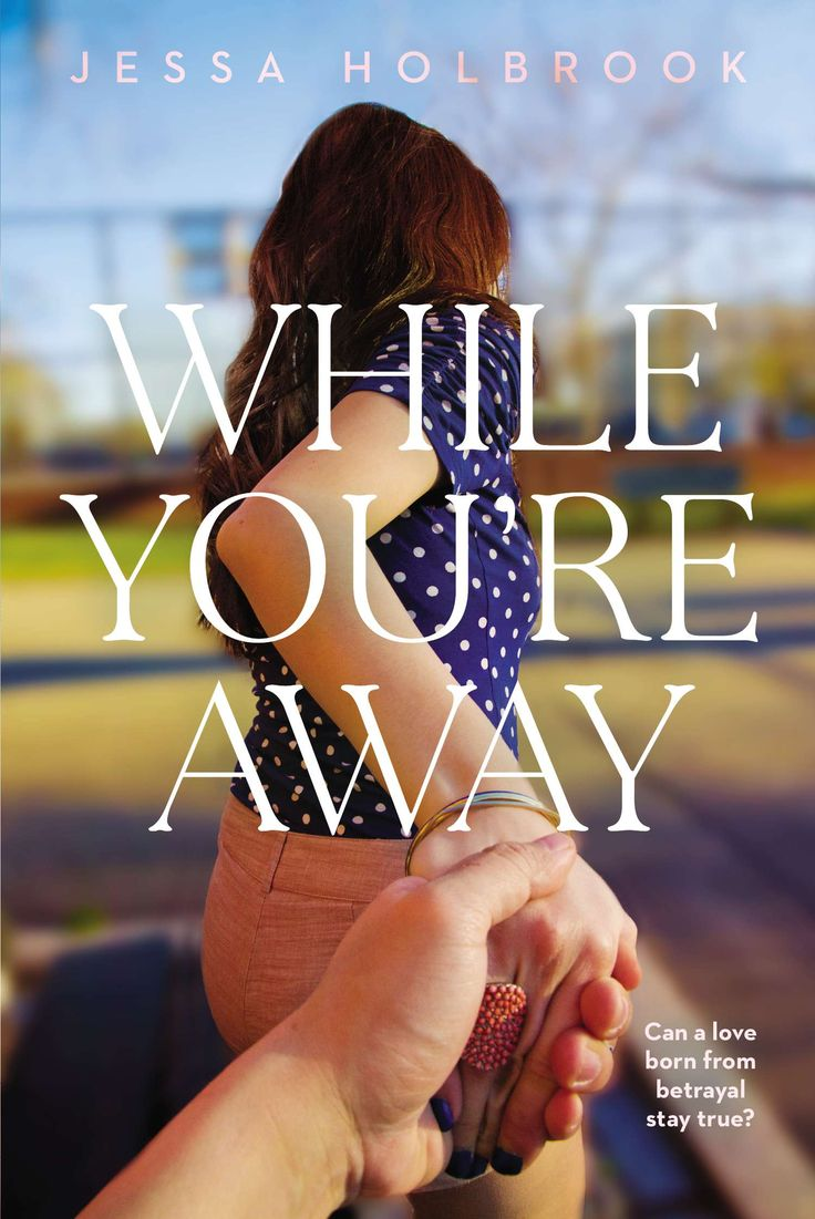 While You're Away by Jessa Holbrook #PenguinTeen #SummerReads