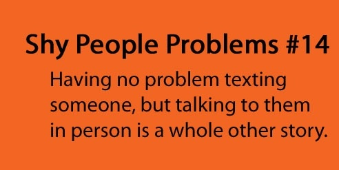shy people problems - YES
