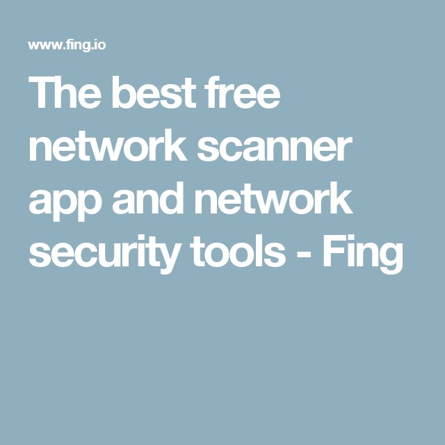 The best free network scanner app and network security tools - Fing