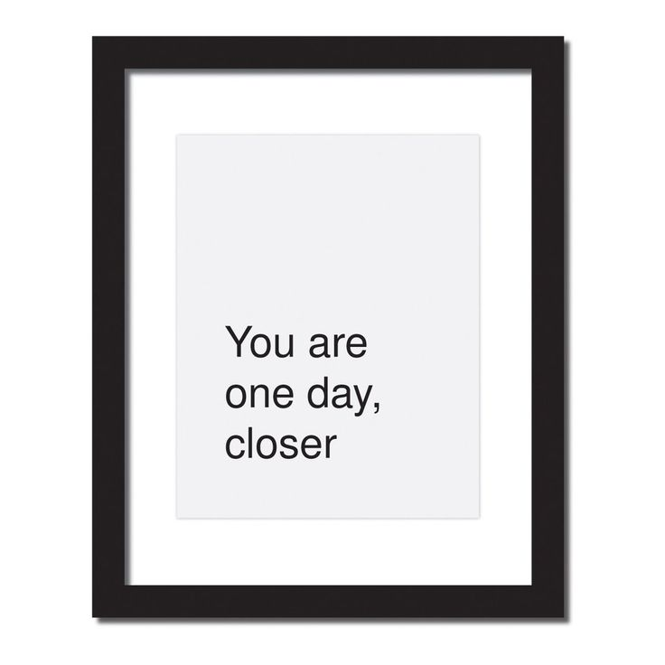 Inspirational quote print 'One Day Closer'