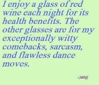 yes: Quotes, Dance Moves, Glass, Funny Stuff, White Wine, Things, Red Wines
