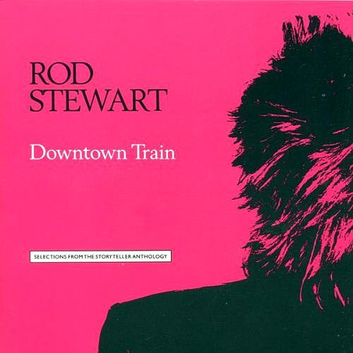 Rod Stewart Downtown Train - Selections From The Storyteller Anthology used cassette Released in 1990, Warner Brothers Records (4-26158) Side 1: Stay With Me Tonight's The Night (Gonna Be Alright) The