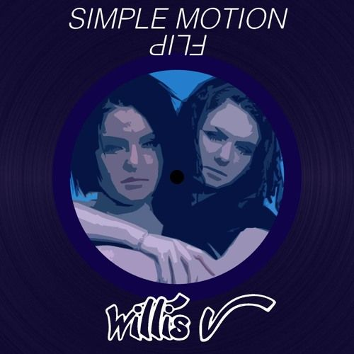 t.A.T.u. - Simple Motion (Willis V Flip) by Willis V on SoundCloud