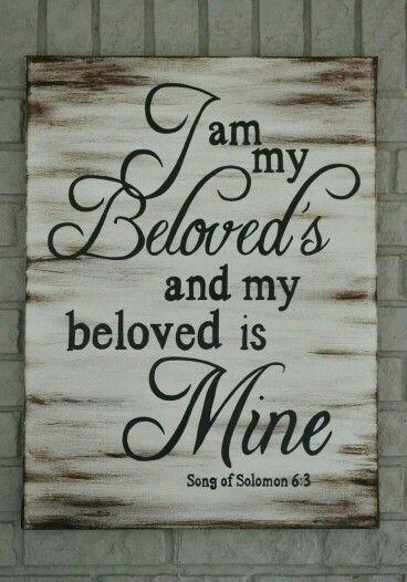 I am my Beloved's,  and my Beloved is Mine...