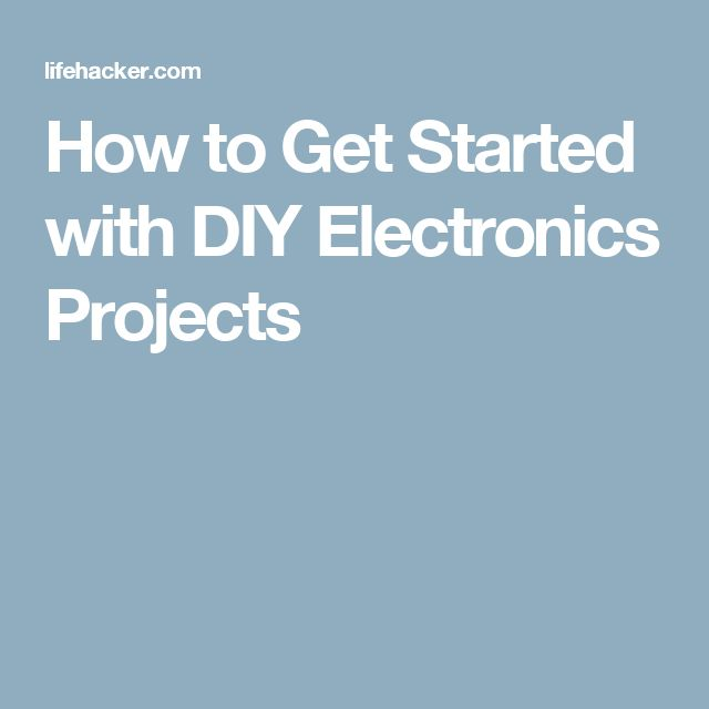 how to get started with electronics