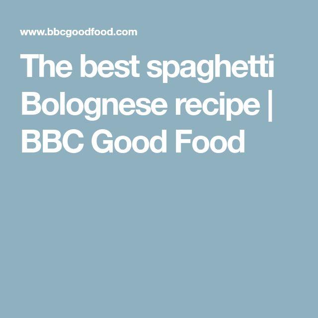 The best spaghetti Bolognese recipe | BBC Good Food
