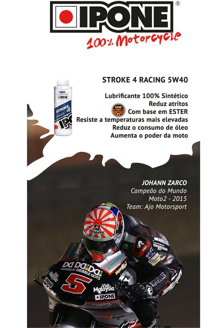 IPONE - A escolha dos campeões!    Hoje apresentamos-lhe o IPONE Stroke 4 Racing 5W40, escolha do Campeão do Mundo em Moto 2 (2015) - JOHANN ZARCO - pela Equipa Ajo Motorsport.  #lusomotos #ipone #MotoGP #Moto2 #moto #corrida #JohannZarco