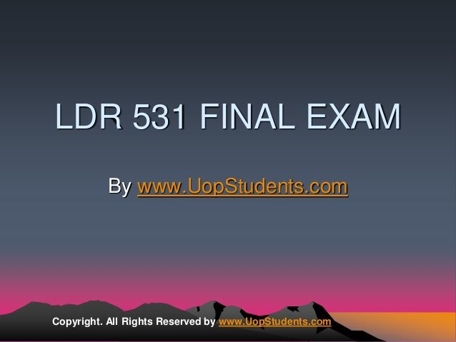 Get the best tutorials and Ace your exam. Join us to experience how easy exam can be. http://www.AssignmenteHelp.com/ provide LDR 531 and Entire Course question with answers. LAW, Finance, Economics and Accounting Homework Help, university of phoenix discussion questions, UOP Materials, etc. All the best!!