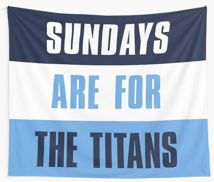 Sundays Are For The Titans Tennessee Titans Tapestry By Elhefe Tennessee Titans Football Tennessee Titans Titans Football
