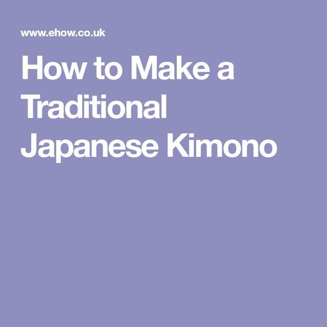 How to Make a Traditional Japanese Kimono