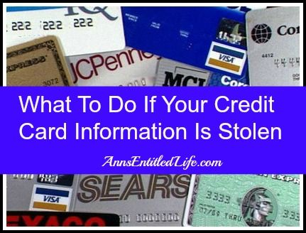 What To Do If Your Credit Card Information Is Stolen - what to do if you are the victim of a stolen credit card. http://www.annsentitledlife.com/library-reading/what-to-do-if-your-credit-card-information-is-stolen/