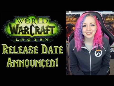 LEGION RELEASE DATE ANNOUNCED!!! (World of Warcraft) - YouTube