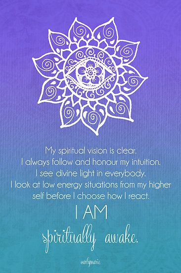 Third Eye Chakra Affirmation - My Spiritual Vision Is Clear - I Always Follow My Intuition - I See Divine Light In Everybody - I Look At Low Energy Situations From My Higher Self Before I Choose How I React - I Am Spiritually Awake!