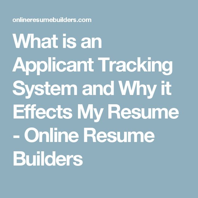 what is an applicant tracking system and why it effects my resume online resume builders