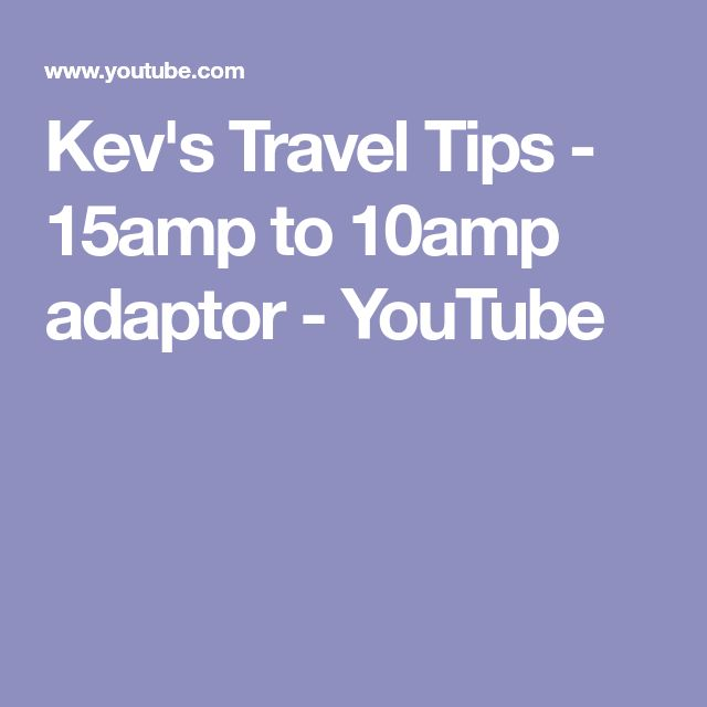 Kev's Travel Tips - 15amp to 10amp adaptor - YouTube