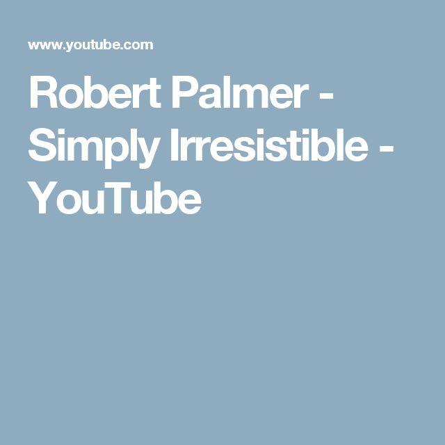 Robert Palmer - Simply Irresistible - YouTube