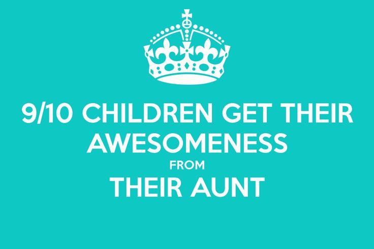 25 Best Aunt Quotes On Pinterest: Nieces Get Their Awesomeness From Their Aunt