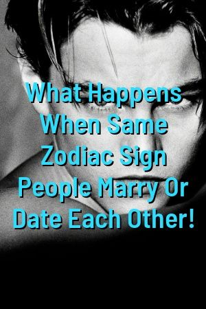 What Happens When Same Zodiac Sign People Marry Or Date