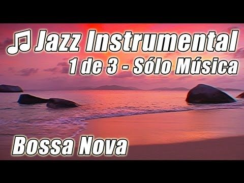 INSTRUMENTAL JAZZ 2 Suave Canciones Felices Música Relajarse Instrumentales Fondo Romántico Estudian - YouTube
