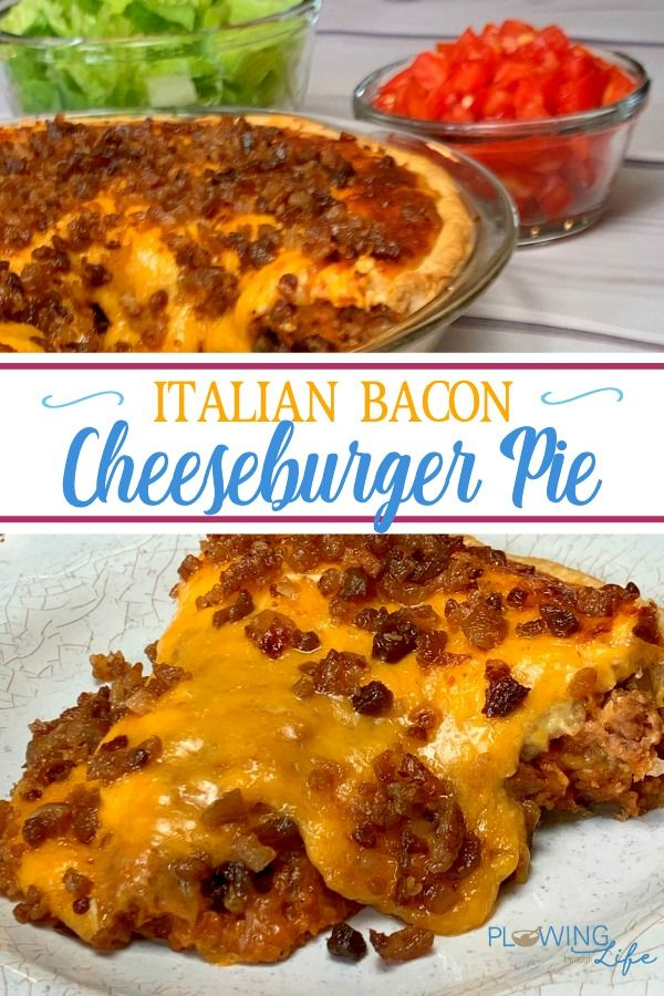 Italian Bacon Cheeseburger Pie Cheeseburger Pie Ground Beef Recipes Dinner With Ground Beef