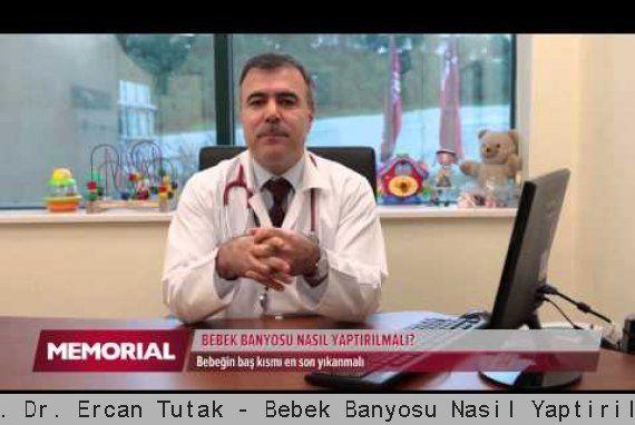 Doç. Dr. Ercan Tutak - Bebek Banyosu Nasıl Yaptırılır?