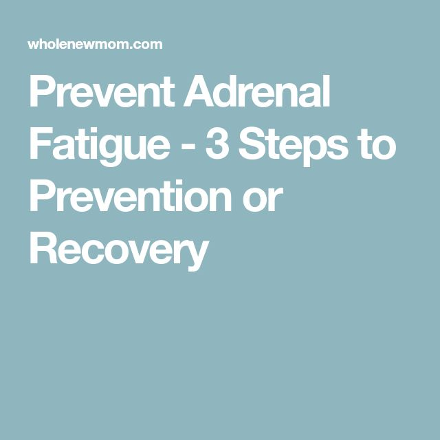 Prevent Adrenal Fatigue   3 Steps To Prevention Or Recovery