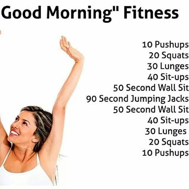Good Morning Workout Fun Workouts Good Mornings Exercise Total Body Workout