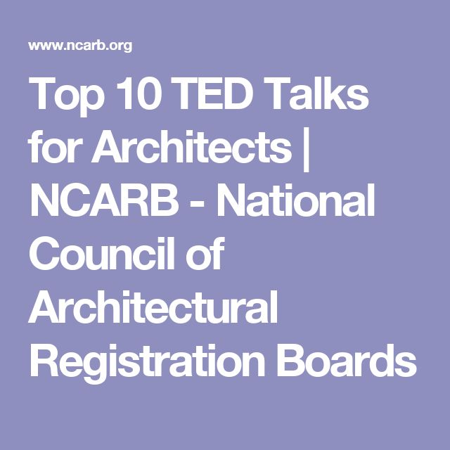Top 10 TED Talks for Architects | NCARB - National Council of Architectural Registration Boards