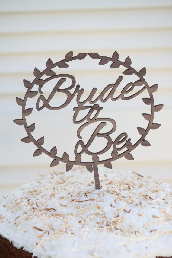 Bride to Be // Timber Engagement Cake Topper by BespokeCountryWed // Bachelorette Hens Party Kitchen Tea