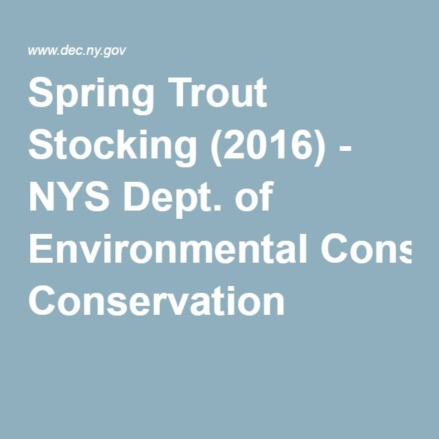 Spring Trout Stocking (2016) - NYS Dept. of Environmental Conservation