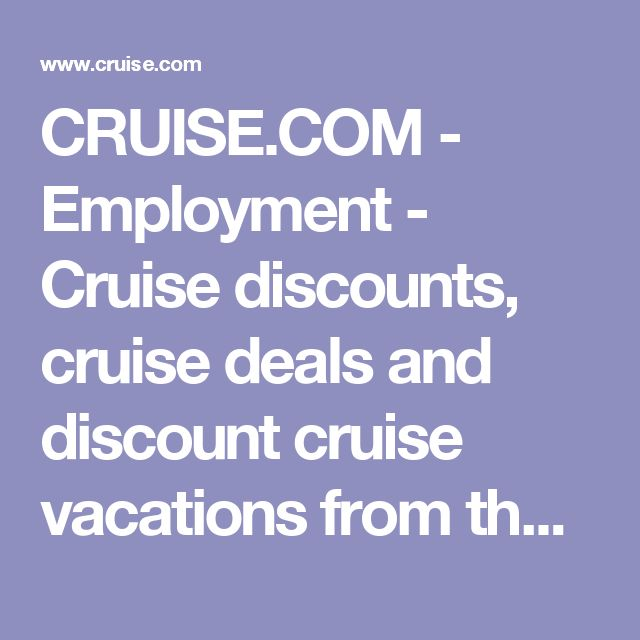 CRUISE.COM - Employment - Cruise discounts, cruise deals and discount cruise vacations from the web's largest seller of discount cruises.