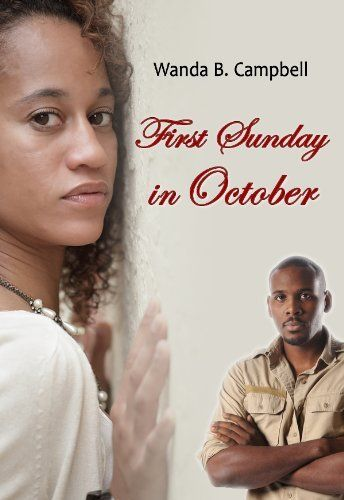 First Sunday in October by Wanda B. Campbell, http://www.amazon.com/dp/B009WI84A4/ref=cm_sw_r_pi_dp_pYukrb1KG8DGC