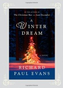 A Winter Dream by Richard Paul Evans, now listed on BookLikes