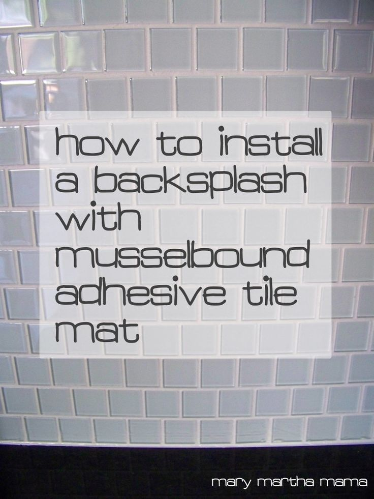 I Tiled Our Backsplash Using The Musselbound Adhesive Tile Mat Here S Step By Step Of What I Did And What I Thought Of The Product
