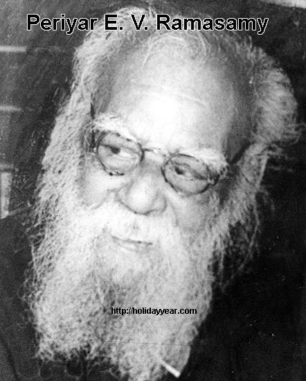 Periyar E. V. Ramasamy, Indian Politician, independence and social activist was Born Today. For more famous birthdays http://holidayyear.com/birthdays/
