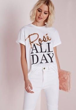 Rose All Day Slogan T Shirt