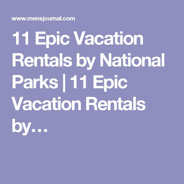 11 Epic Vacation Rentals by National Parks | 11 Epic Vacation Rentals by…