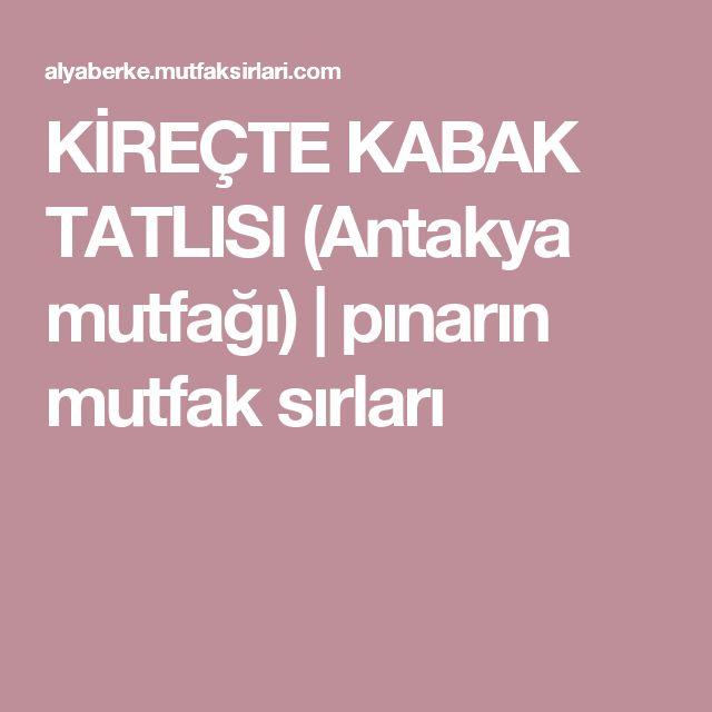 KİREÇTE KABAK TATLISI (Antakya mutfağı) | pınarın mutfak sırları